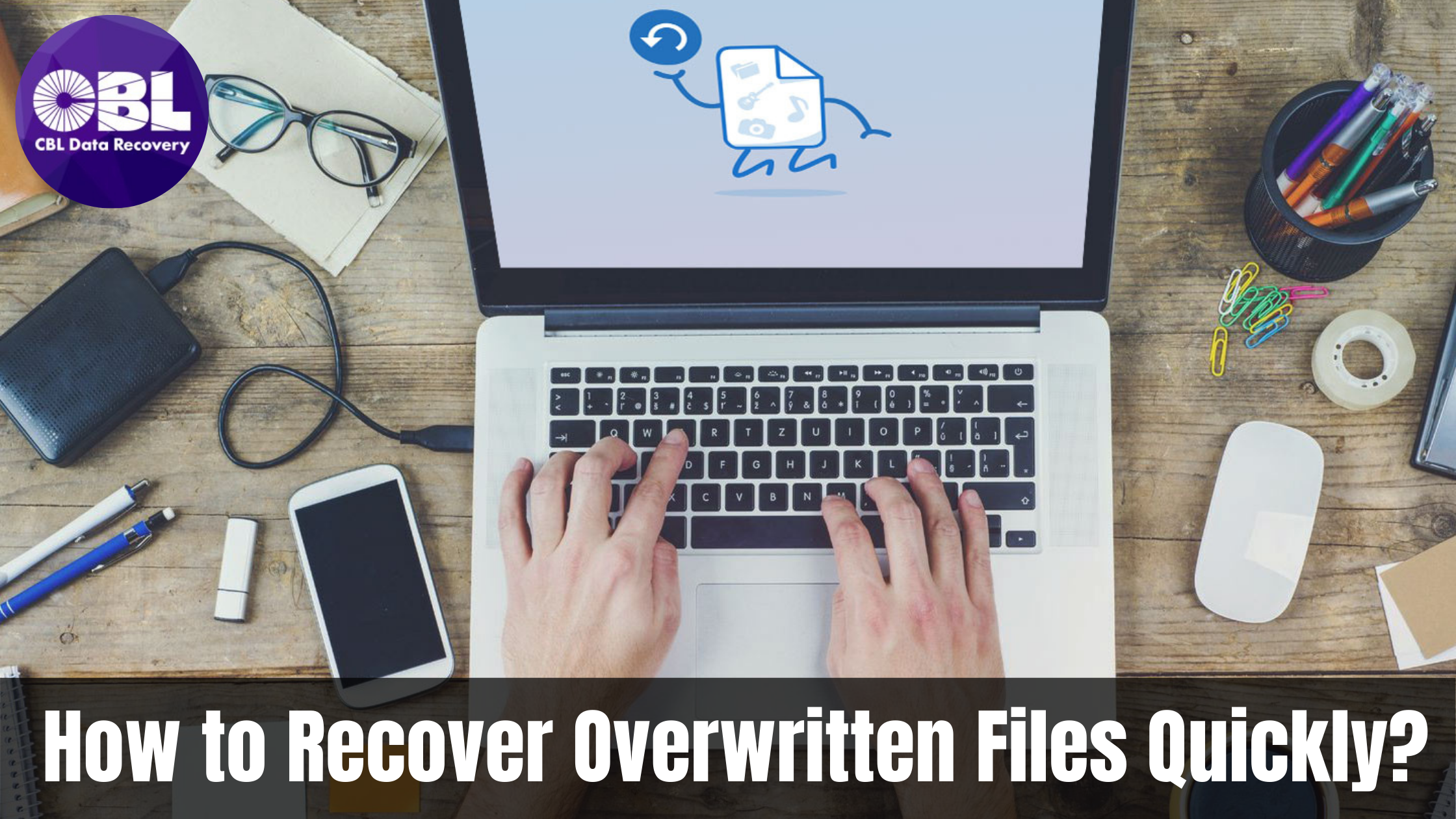 How to Recover Overwritten Files Quickly?