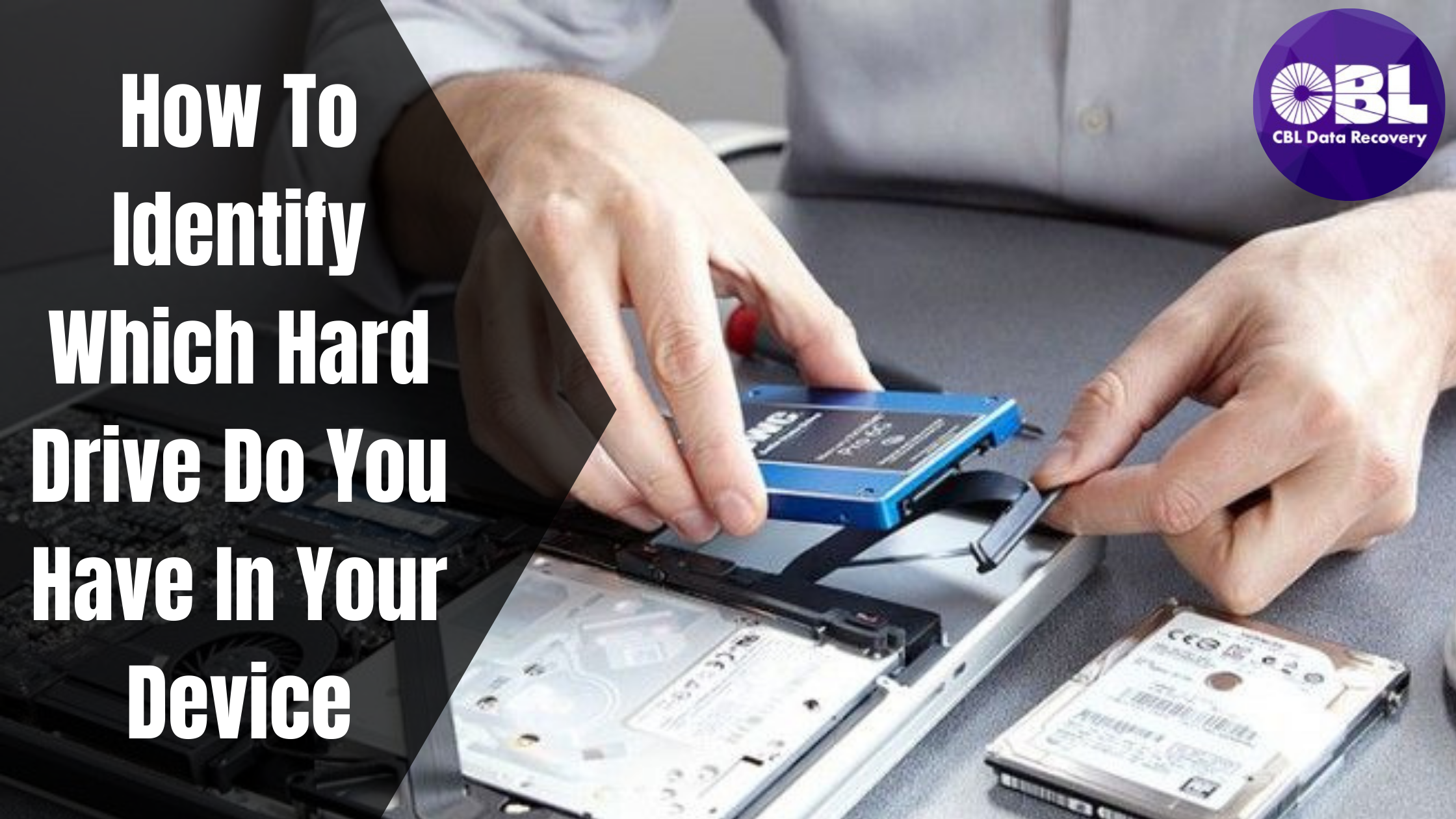 How To Identify Which Hard Drive Do You Have In Your Device?